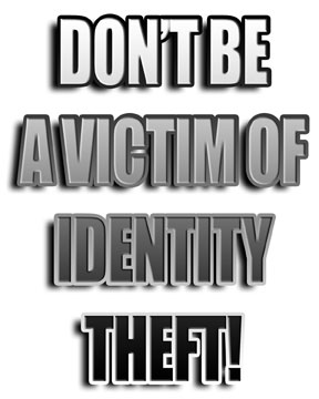A picture saying: Don't be a victim of identity theft